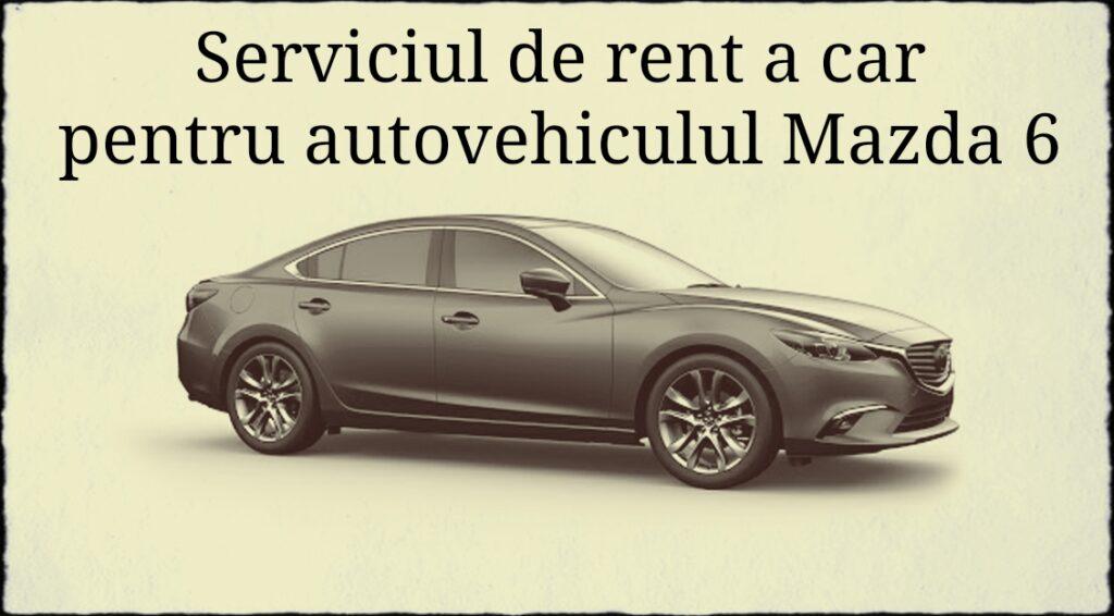 serviciu de rent a car pentru autovehiculul Mazda 6