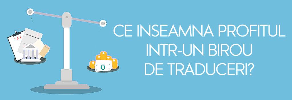 ce inseamna profitul intr-un birou de traduceri